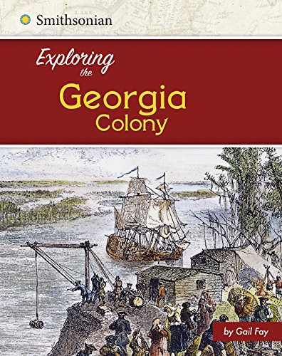 Exploring the Georgia Colony (Library Binding): Brianna Hall