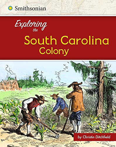 9781515722434: Exploring the South Carolina Colony (Exploring the 13 Colonies)