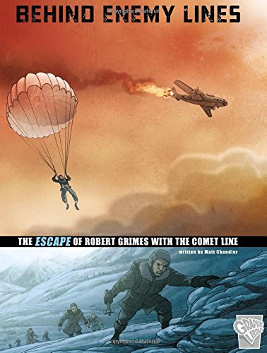 9781515735304: Behind Enemy Lines: The Escape of Robert Grimes with the Comet Line (Great Escapes of World War II)