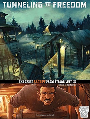 9781515735311: Tunneling to Freedom: The Great Escape from Stalag Luft III (Great Escapes of World War II)