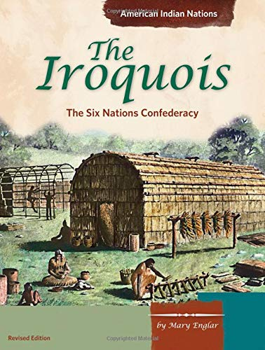 The Iroquois: The Six Nations Confederacy (American: Englar, Mary