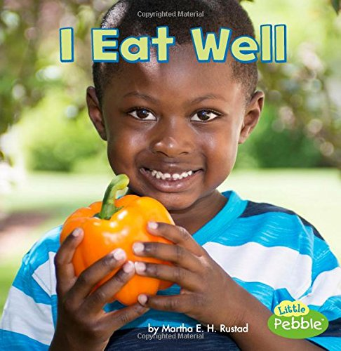I Eat Well (Healthy Me): Martha E. H. Rustad
