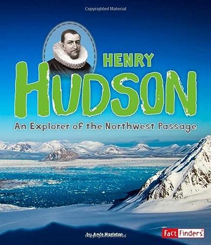 Henry Hudson: An Explorer of the Northwest Passage (World Explorers): Amie Hazleton