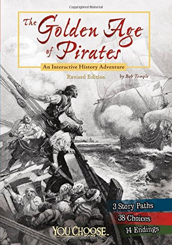 9781515742555: The Golden Age of Pirates: An Interactive History Adventure (You Choose: History)
