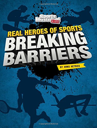 9781515744467: Breaking Barriers (Real Heroes of Sports) (Sports Illustrated Kids: Real Heroes of Sports)