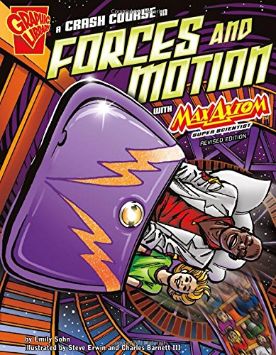 9781515746386: A Crash Course in Forces and Motion with Max Axiom, Super Scientist (Graphic Science)