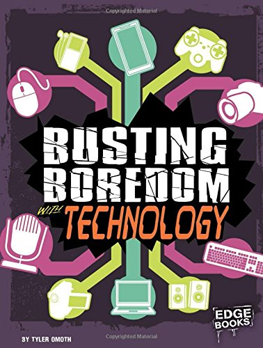 9781515747055: Busting Boredom with Technology (Boredom Busters)