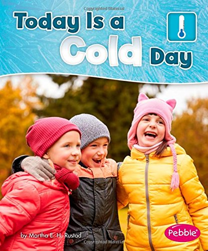 9781515749240: TODAY IS A COLD DAY (Pebble Books)