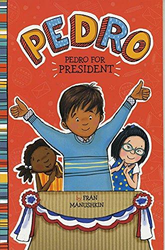 Pedro for President: Manushkin, Fran