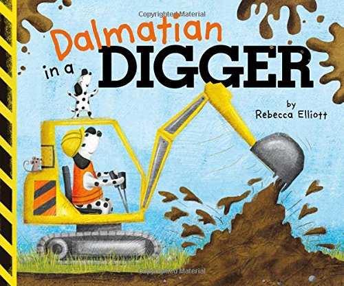 9781515806844: Dalmatian in a Digger (Fiction Picture Books)