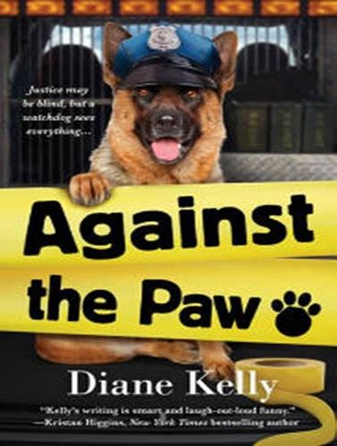 Against the Paw (Paw Enforcement): Diane Kelly