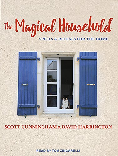 The Magical Household: Spells & Rituals for the Home (Compact Disc): Scott Cunningham