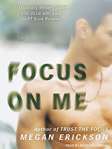 Focus on Me (Compact Disc): Megan Erickson