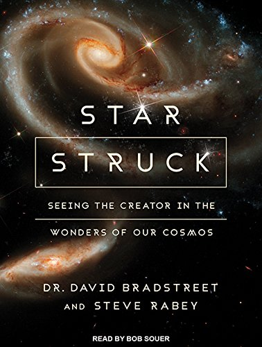 Star Struck: Seeing the Creator in the Wonders of Our Cosmos (Compact Disc): David Bradstreet