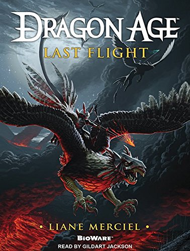 Dragon Age: Last Flight (Compact Disc): Liane Merciel