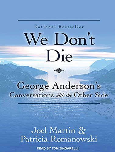 We Don T Die: George Anderson S Conversations with the Other Side (Compact Disc): Joel Martin