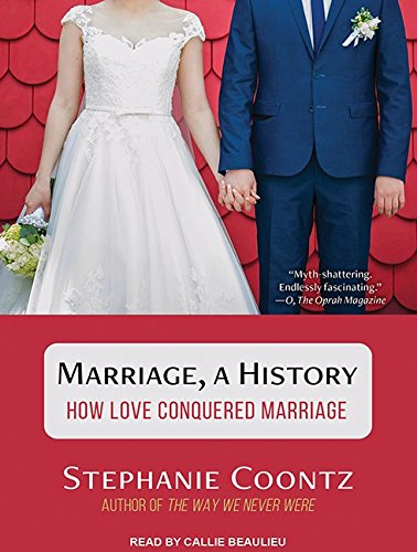 Marriage, a History: How Love Conquered Marriage (Compact Disc): Stephanie Coontz