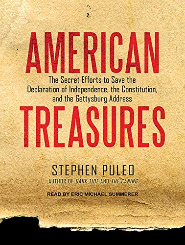 American Treasures: The Secret Efforts to Save the Declaration of Independence, the Constitution ...
