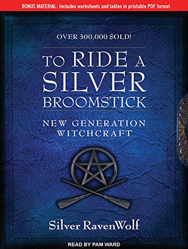 To Ride a Silver Broomstick: New Generation Witchcraft (Compact Disc): Silver RavenWolf