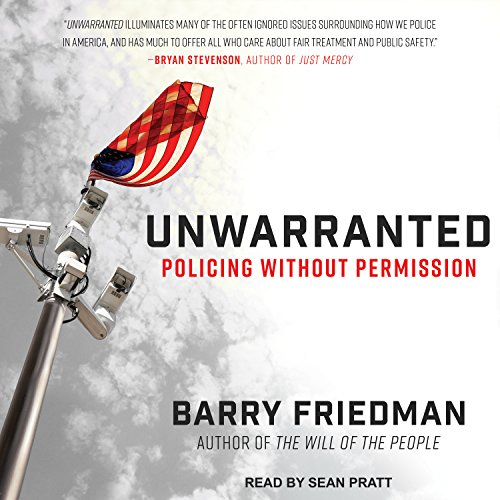 9781515911524: Unwarranted: Policing Without Permission