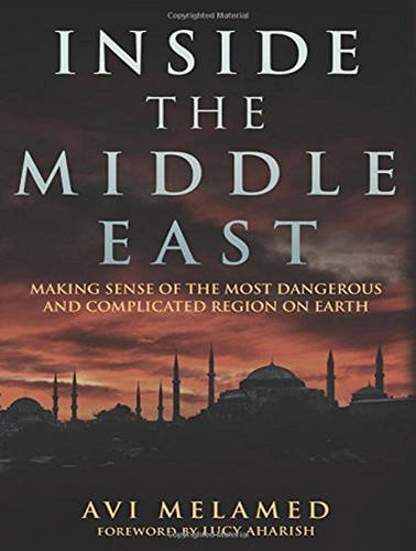 9781515913221: Inside the Middle East: Making Sense of the Most Dangerous and Complicated Region on Earth