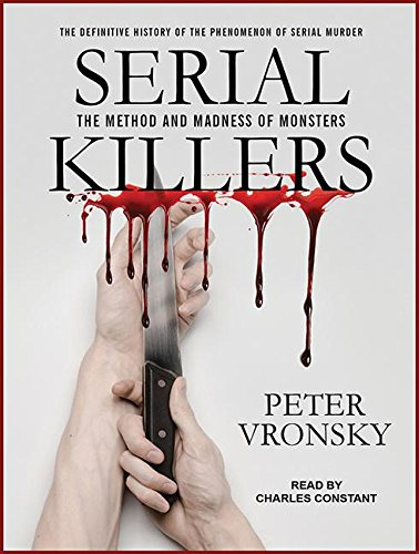 9781515915034: Serial Killers: The Method and Madness of Monsters