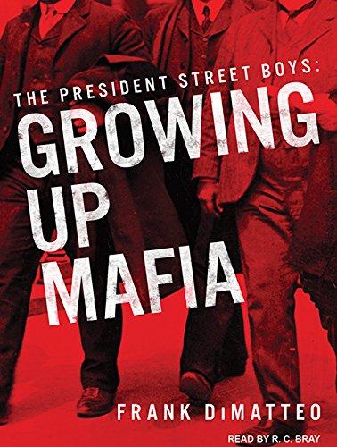 The President Street Boys: Growing Up Mafia (MP3 CD): Frank Dimatteo
