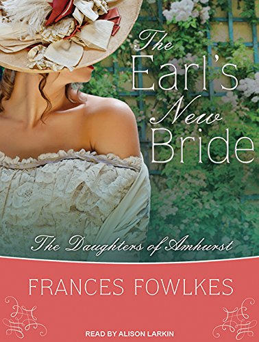 The Earl's New Bride (Daughters of Amhurst): Frances Fowlkes