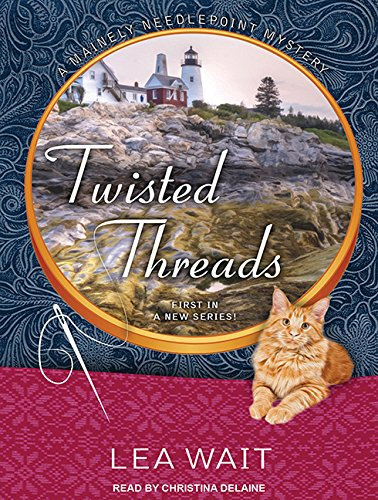 9781515951001: Twisted Threads (Mainely Needlepoint Mystery)