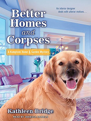 9781515951582: Better Homes and Corpses (Hamptons Home & Garden Mystery)