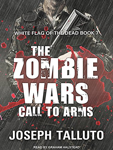 The Zombie Wars: Call to Arms (White Flag of the Dead): Joseph Talluto