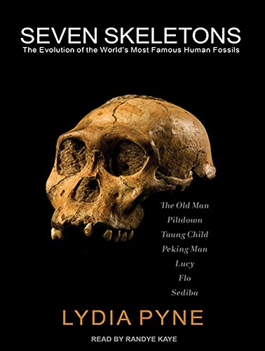 9781515956020: Seven Skeletons: The Evolution of the World's Most Famous Human Fossils