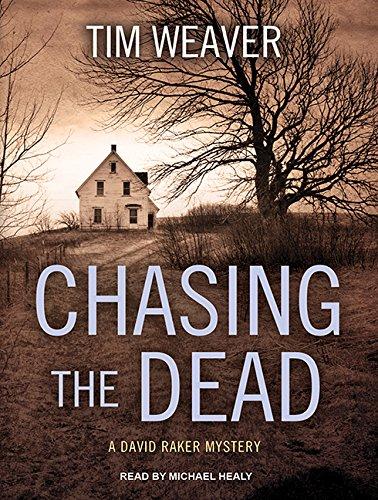 Chasing the Dead (David Raker Mystery): Tim Weaver