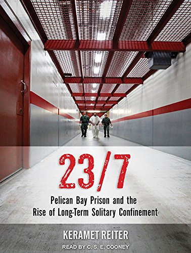 9781515957034: 23/7: Pelican Bay Prison and the Rise of Long-Term Solitary Confinement