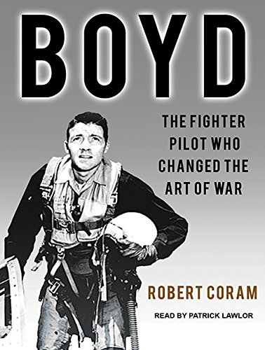 9781515958291: Boyd: The Fighter Pilot Who Changed the Art of War