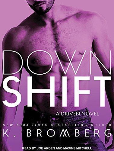 Down Shift (Driven): K. Bromberg