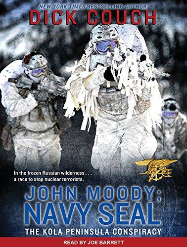 JOHN MOODY; NAVY SEAL: The Kola Peninsula Conspiracy: Dick Couch