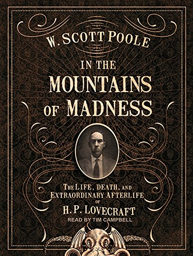 9781515959939: In the Mountains of Madness: The Life, Death, and Extraordinary Afterlife of H.P. Lovecraft