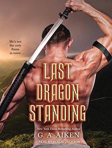 Last Dragon Standing (Dragon Kin): G. A. Aiken