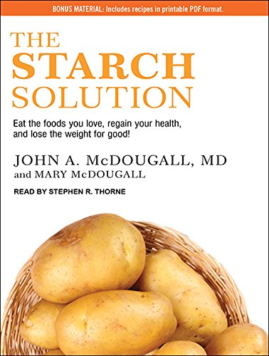 9781515962168: The Starch Solution: Eat the Foods You Love, Regain Your Health, and Lose the Weight for Good!