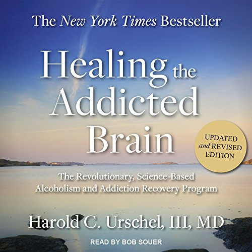Healing the Addicted Brain: The Revolutionary, Science-Based Alcoholism and Addiction Recovery ...