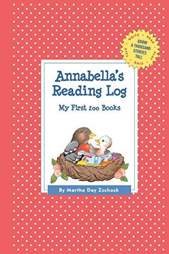 Annabella's Reading Log: My First 200 Books (GATST) (Grow a Thousand Stories Tall): Zschock, ...