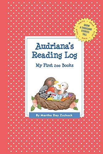 Audriana's Reading Log: My First 200 Books (GATST) (Grow a Thousand Stories Tall): Zschock, ...