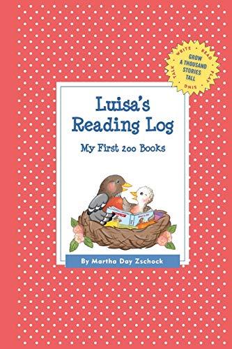 Luisa's Reading Log: My First 200 Books (GATST) (Grow a Thousand Stories Tall): Zschock, ...
