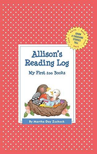 Allison's Reading Log: My First 200 Books (GATST) (Grow a Thousand Stories Tall): Zschock, ...