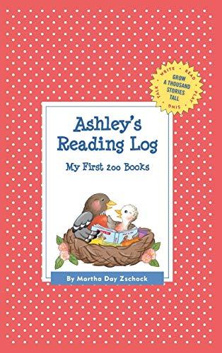 Ashley's Reading Log: My First 200 Books (GATST) (Grow a Thousand Stories Tall): Zschock, ...