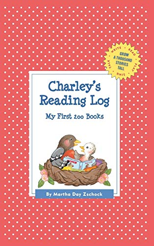 Charley's Reading Log: My First 200 Books (GATST) (Grow a Thousand Stories Tall): Zschock, ...