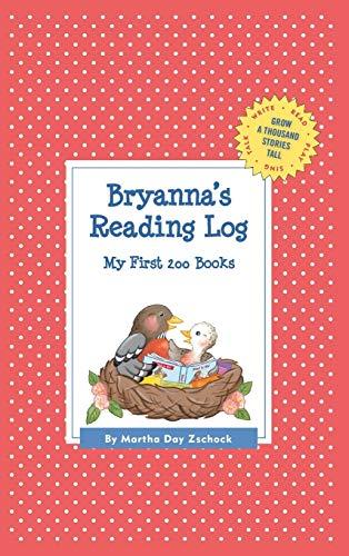 Bryanna's Reading Log: My First 200 Books (GATST) (Grow a Thousand Stories Tall): Zschock, ...