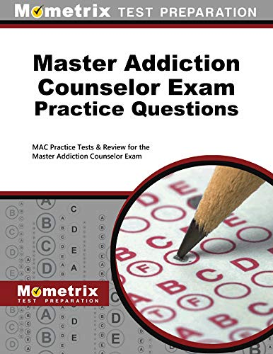 9781516700097: Master Addiction Counselor Exam Practice Questions: MAC Practice Tests & Review for the Master Addiction Counselor Exam