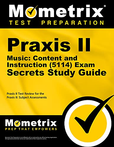 9781516700219: Praxis II Music: Content and Instruction (5114) Exam Secrets Study Guide: Praxis II Test Review for the Praxis II: Subject Assessments